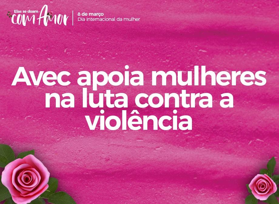 Avec apoia mulheres na luta contra a violência